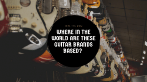 Where in the world are these guitar brands based blog banner